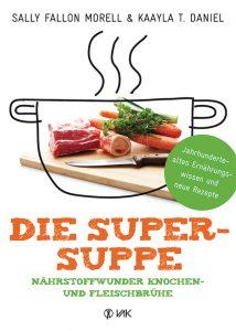 Die Super-Suppe, Nährstoffwunder Knochen- und Fleischbrühe